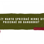 Czy warto sprzedać nerkę by pojechać do Bangkoku?