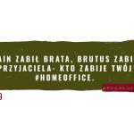 09 – Kain zabił brata, Brutus zabił przyjaciela- kto zabije Twój #homeoffice.