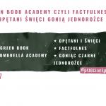 57 – Green book academy czyli factfulness i opętani święci gonią jednorożce.
